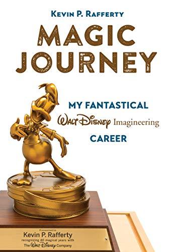 Magic Journey: My Fantastical Walt Disney Imagineering Career