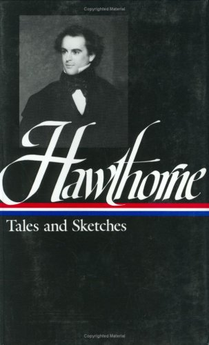 Nathaniel Hawthorne: Tales and Sketches, Collected Novels (Library of America)