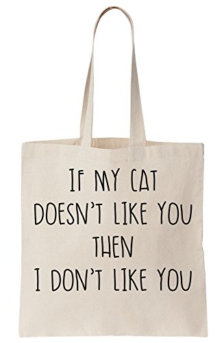 If Cat I Better Then Knows Tote Canvas Doesn't You My Cat You Bag Don't My Like Like HPwqHrxgW4
