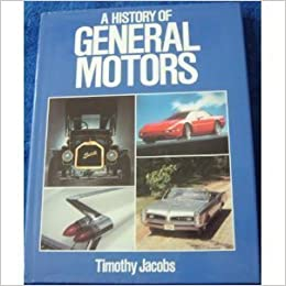 a history of general motors timothy jacobs 9780831744809