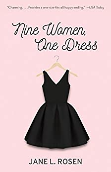 Nine Women, One Dress: A Novel by [Rosen, Jane L.]