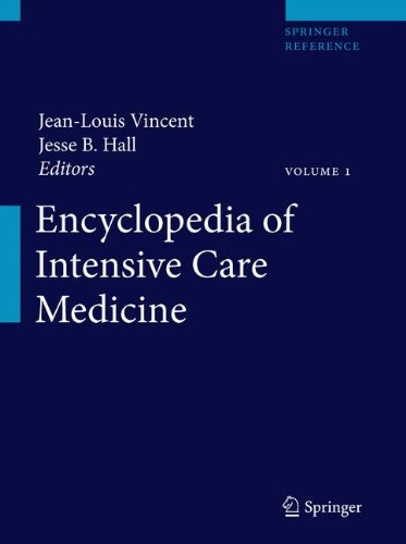 Encyclopedia of Intensive Care Medicine, volume 1 to 4 2012th Edition