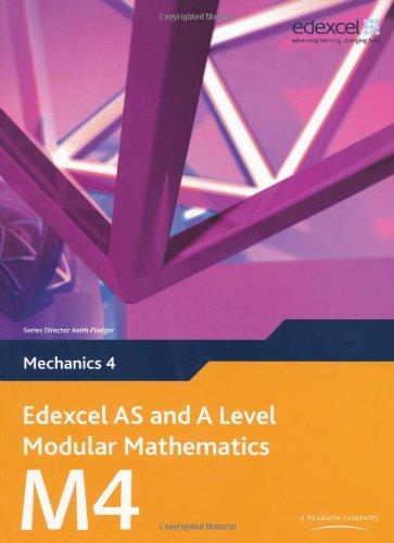 Edexcel AS and A Level Modular Mathematics Mechanics 4 M4 (Edexcel GCE Modular Maths) PDF
