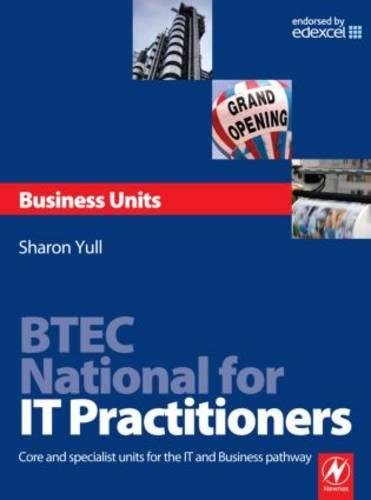 BTEC National for IT Practitioners: Business units: Core and specialist units for the IT and Business pathway