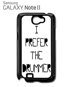 I Prefer the Drummer Music Band Mobile Cell Phone Case Samsung Note 2 White