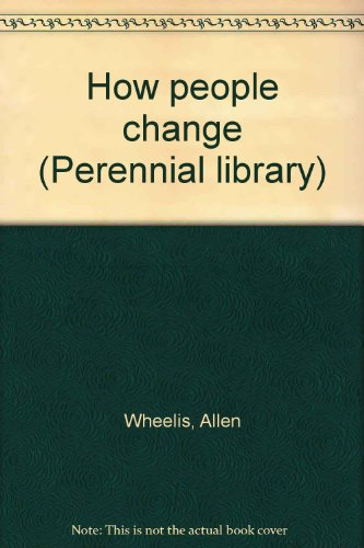 0060803800 - Allen Wheelis: How people change (Perennial library) - Buch