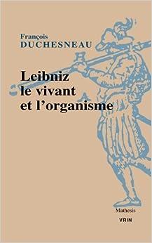 Book Leibniz, Le Vivant Et L'Organisme (Mathesis) by Francois Duchesneau (2010-03-06)