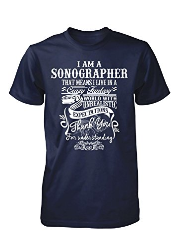Cool Gift For Sonographer, I Live In A Crazy, Fantasy World - Unisex Tshirt