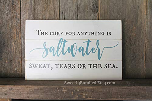 Distressed Wood Sign The Cure for Anything is Saltwater Sweat tears or The sea Home Decor Wall Art Rustic Sign Distressed Sign