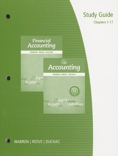 Study Guide, Chapters 1-17 for Warren/Reeve/Duchac's Accounting, 25th and Financial Accounting, 13th (Accounting 25 E Warren)