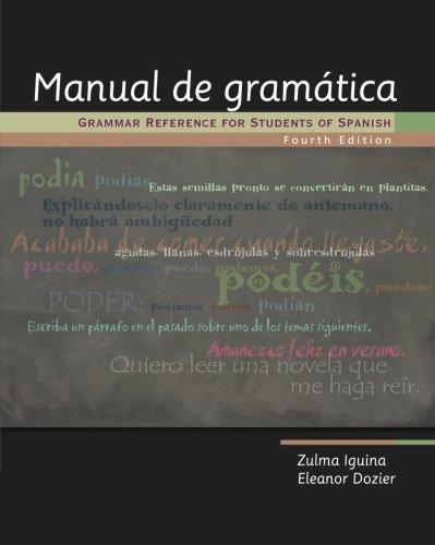 Manual de gramática: Grammar Reference for Students of...