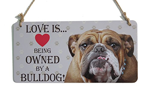 "zhongfei A Bulldog Dog Gifts Sign Love is Being Owned by A Bulldog Dog Sign for Dog Lover (5"" x 10"") 1"