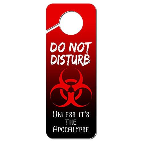 Graphics and More Do Not Disturb Unless it's the Apocalypse Plastic Door Knob Hanger Sign ()