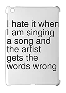 I hate it when I am singing a song and the artist gets the iPad mini - iPad mini 2 plastic case