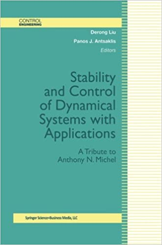 Read Stability and Control of Dynamical Systems with Applications: A Tribute to Anthony N. Michel (Control Engineering) PDF, azw (Kindle), ePub, doc, mobi