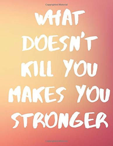What Doesn T Kill You Makes You Stronger Kelly Clarkson Song Lyric Notebook Notepad Journal Diary For Fans Teens And Kids 120 Black Lined Pages 8 5 X 11 Inches A4