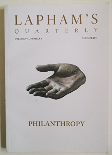 Lapham's Quarterly, Volume 8, Number 3 (Summer 2015). Philanthropy