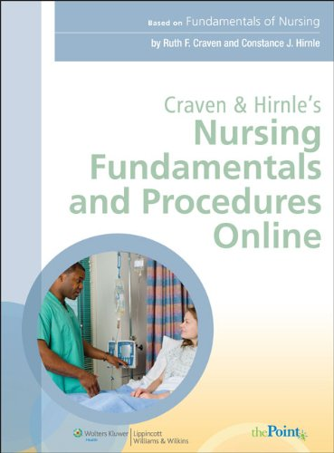 Craven and Hirnle's Nursing Fundamentals and Procedures Online (Point (Lippincott Williams & Wilkins))