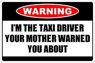 (Warning I'm The Taxi Driver Tin Sign House Decor Food Drink Bar 20 cm x 30 cm)