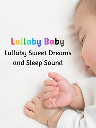 Sound Music Songs - Lullaby Baby - Lullaby Sweet Dreams and Sleep Sound