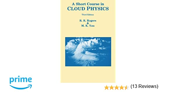 A short course in cloud physics third edition international a short course in cloud physics third edition international series in natural philosophy mk yau r r rogers 9780750632157 amazon books fandeluxe Images