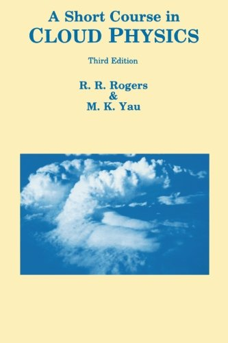 A Short Course in Cloud Physics (International Series in...
