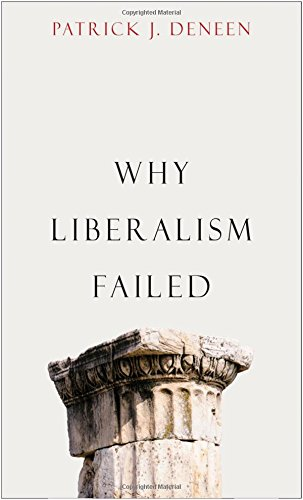 Why Liberalism Failed (Politics and Culture) cover
