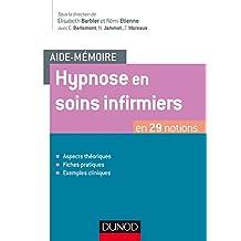 Aide-mémoire d'Hypnose En Soins Infirmiers, En 29 Notions