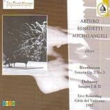 Arturo Benedetti Michelangeli Plays Beethoven: Sonata No. 3 Op. 2; Debussy: Images I & II (Live Recording, Vatican City, 1987)