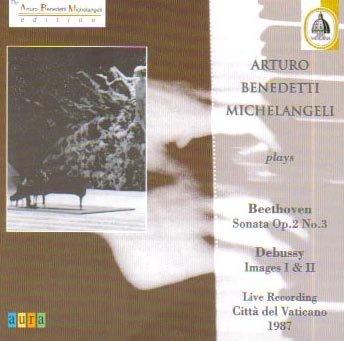 Arturo Benedetti Michelangeli Plays Beethoven: Sonata No. 3 Op. 2; Debussy: Images I & II (Live Recording, Vatican City, 1987) by Aura Classics (Image #1)