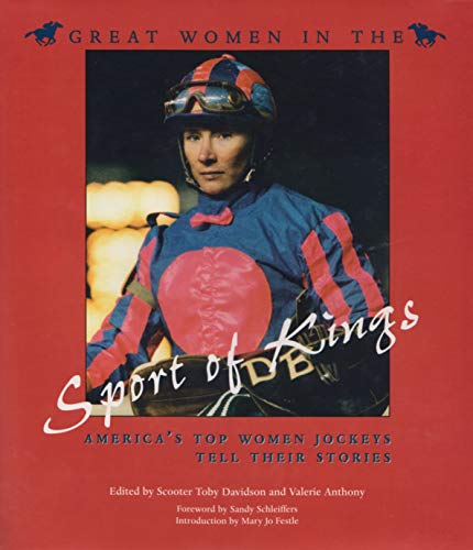 Great Women in the Sport of Kings: America's Top Women Jockeys Tell Their Stories (Sports and Entertainment) (Best Horseback Riding In San Diego)