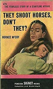 THEY SHOOT HORSES DONT THEY by HORACE MCCOY…