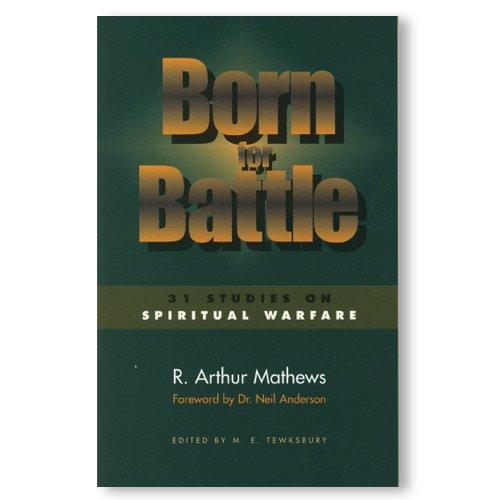Born for Battle: 31 studies on spiritual warfare