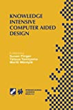 img - for Knowledge Intensive Computer Aided Design: IFIP TC5 WG5.2 Third Workshop on Knowledge Intensive CAD December 1 4, 1998, Tokyo, Japan (IFIP Advances in Information and Communication Technology) book / textbook / text book