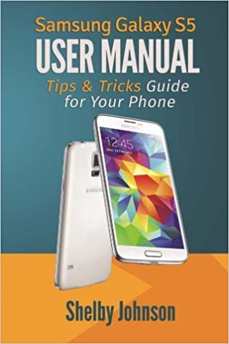 Samsung Galaxy S5 User Manual: Tips & Tricks Guide for Your Phone!: Amazon.es: Johnson, Shelby: Libros en idiomas extranjeros