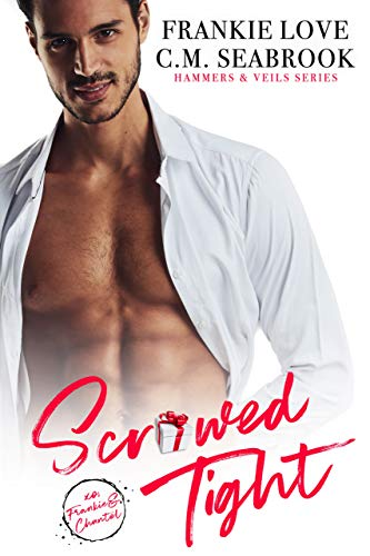 Scr*wed Tight (Hammers and Veils Book 3)