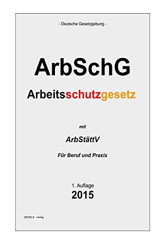 Arbeitsschutzgesetz: ArbSchG (German Edition)