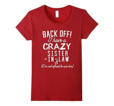 Funny Sister T-Shirt 'Back Off I Have A Crazy Sister-in-Law'