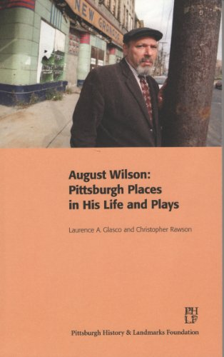 August Wilson: Pittsburgh Places in His Life and Plays