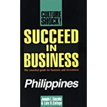 Succeed in Business: Philippines (Culture Shock! Success Secrets to Maximize Business) by Joaquin L Gonzalez III (1998-09-01)