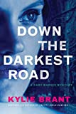 img - for Down the Darkest Road (Cady Maddix Mystery) book / textbook / text book