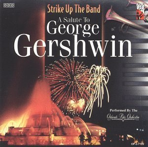- Strike Up The Band: Salute To George Gershwin by Orlando Pops