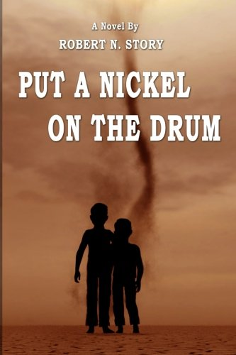 Book: Put a Nickel on the Drum by Robert N. Story