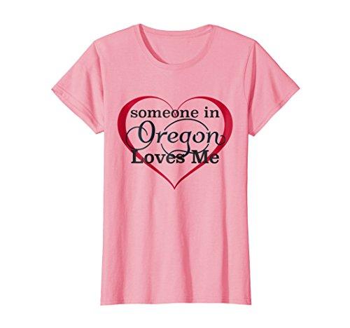 Womens Someone in Oregon Loves Me - T Shirt | Kids & Adult Gift Medium Pink