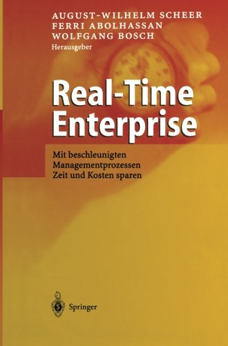 Real-Time Enterprise: Mit beschleunigten Managementprozessen Zeit und Kosten sparen (German Edition)