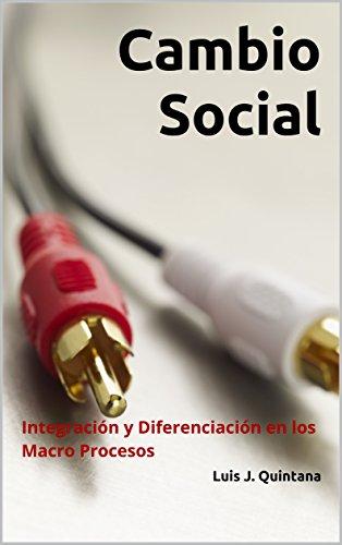 Cambio Social: Integración y Diferenciación en los Macro Procesos (Spanish Edition) by [