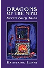 Dragons of the Mind: Seven Fairy Tales Kindle Edition
