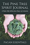The Pine Tree Spirit Journal: A Plant Ally