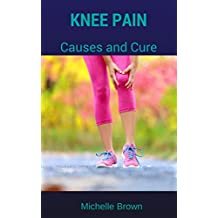 Knee Pain: Causes and Cure