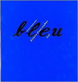 Bleu histoire d'une couleur: Michel Pastoureau: 9782020204750